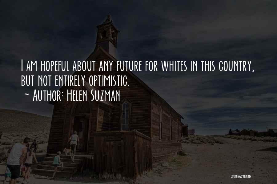 Optimistic Future Quotes By Helen Suzman