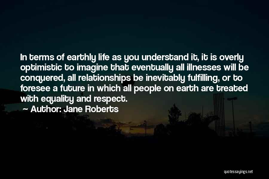 Optimistic Future Quotes By Jane Roberts