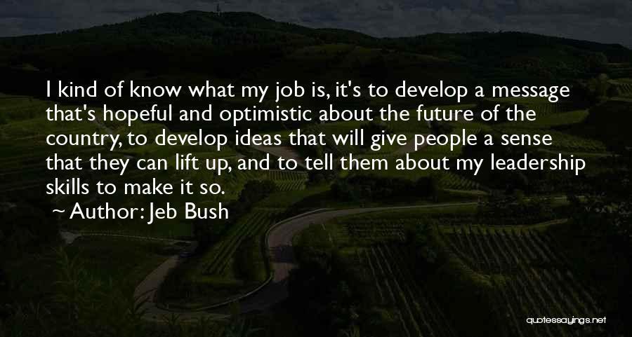 Optimistic Future Quotes By Jeb Bush
