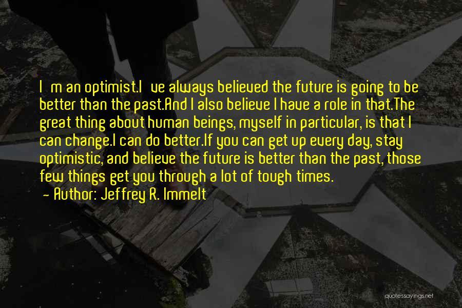 Optimistic Future Quotes By Jeffrey R. Immelt