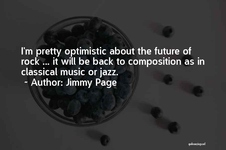 Optimistic Future Quotes By Jimmy Page
