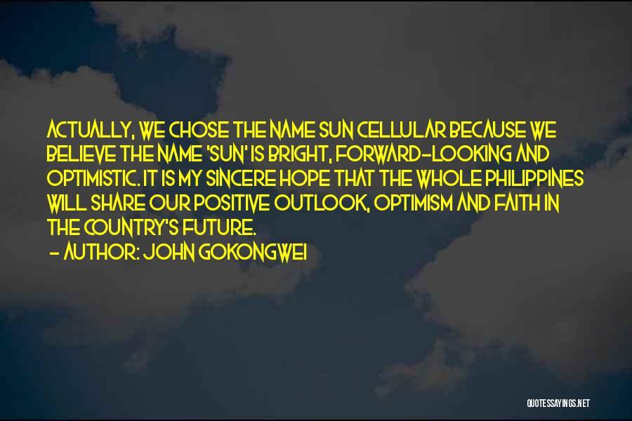 Optimistic Future Quotes By John Gokongwei