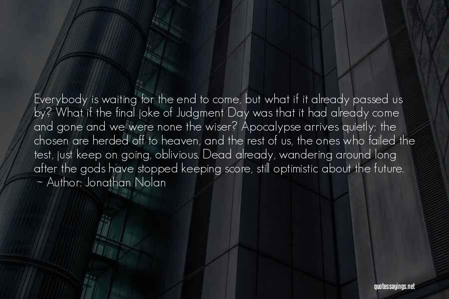 Optimistic Future Quotes By Jonathan Nolan