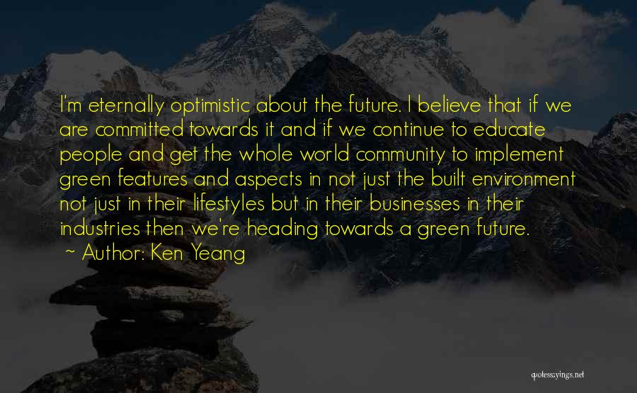 Optimistic Future Quotes By Ken Yeang