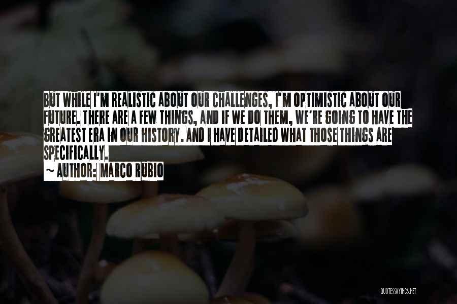 Optimistic Future Quotes By Marco Rubio