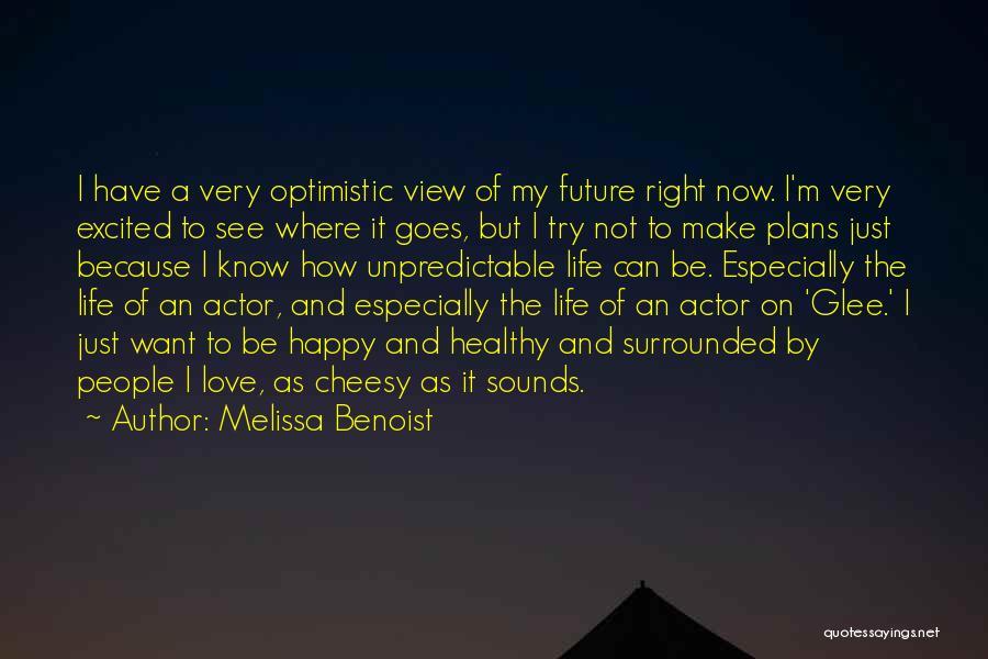 Optimistic Future Quotes By Melissa Benoist