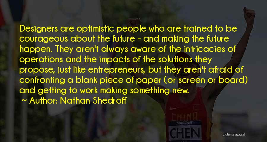 Optimistic Future Quotes By Nathan Shedroff