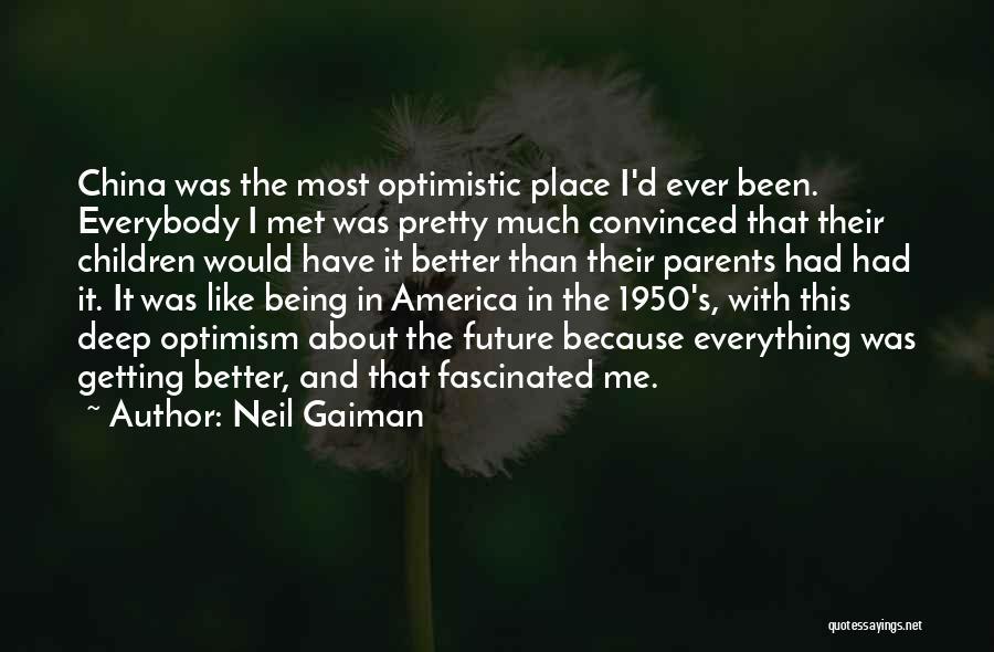 Optimistic Future Quotes By Neil Gaiman
