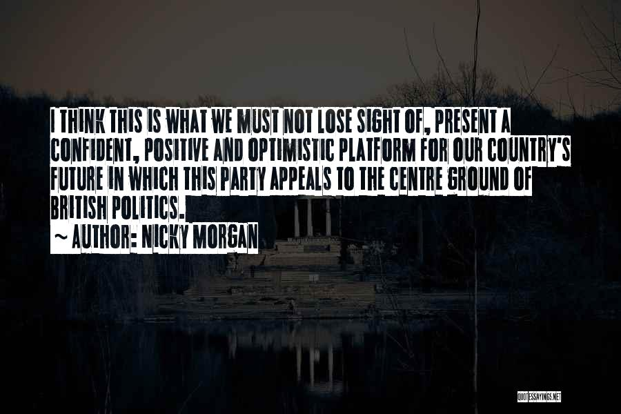 Optimistic Future Quotes By Nicky Morgan