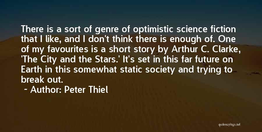 Optimistic Future Quotes By Peter Thiel