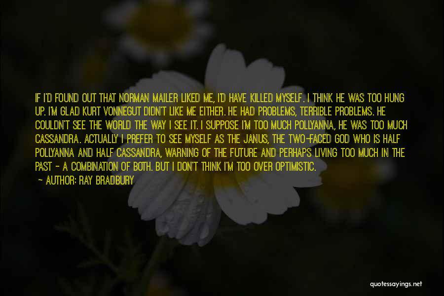 Optimistic Future Quotes By Ray Bradbury