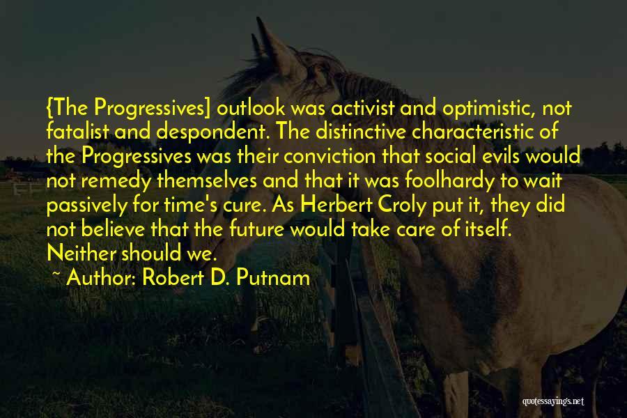 Optimistic Future Quotes By Robert D. Putnam