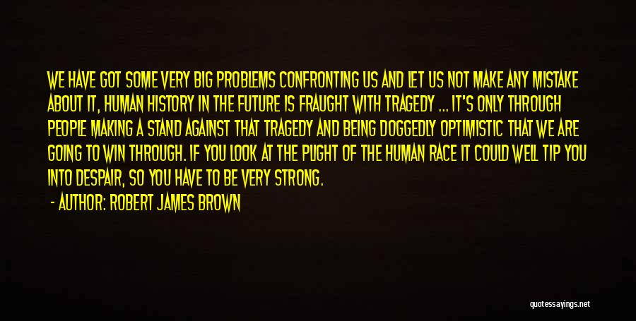 Optimistic Future Quotes By Robert James Brown