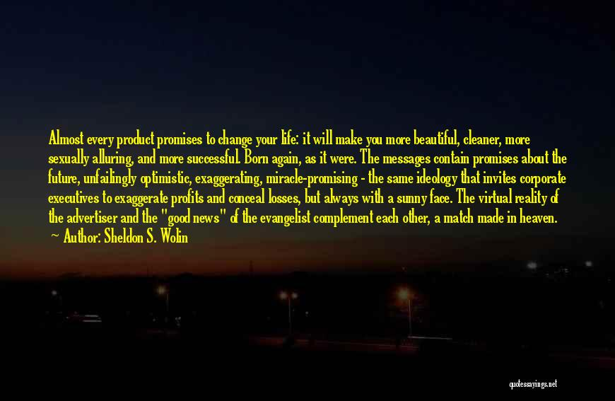 Optimistic Future Quotes By Sheldon S. Wolin