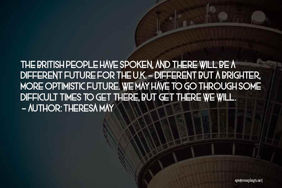 Optimistic Future Quotes By Theresa May