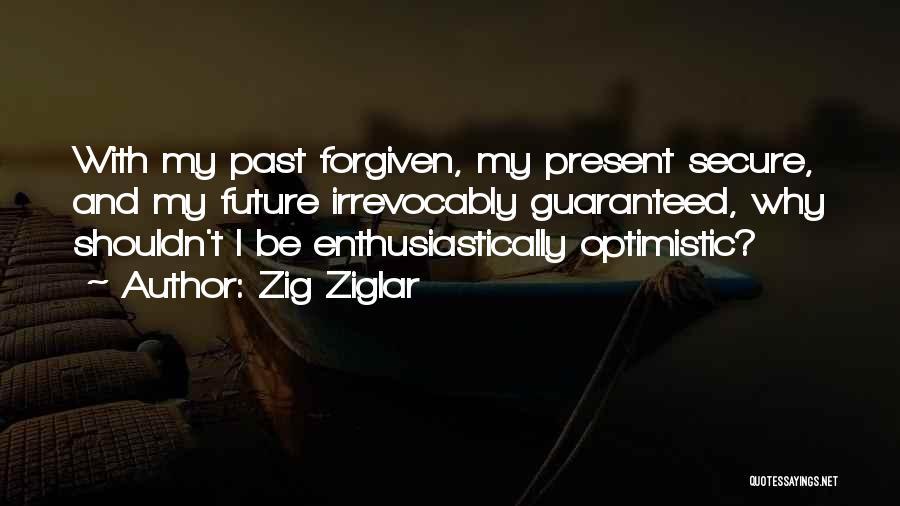 Optimistic Future Quotes By Zig Ziglar
