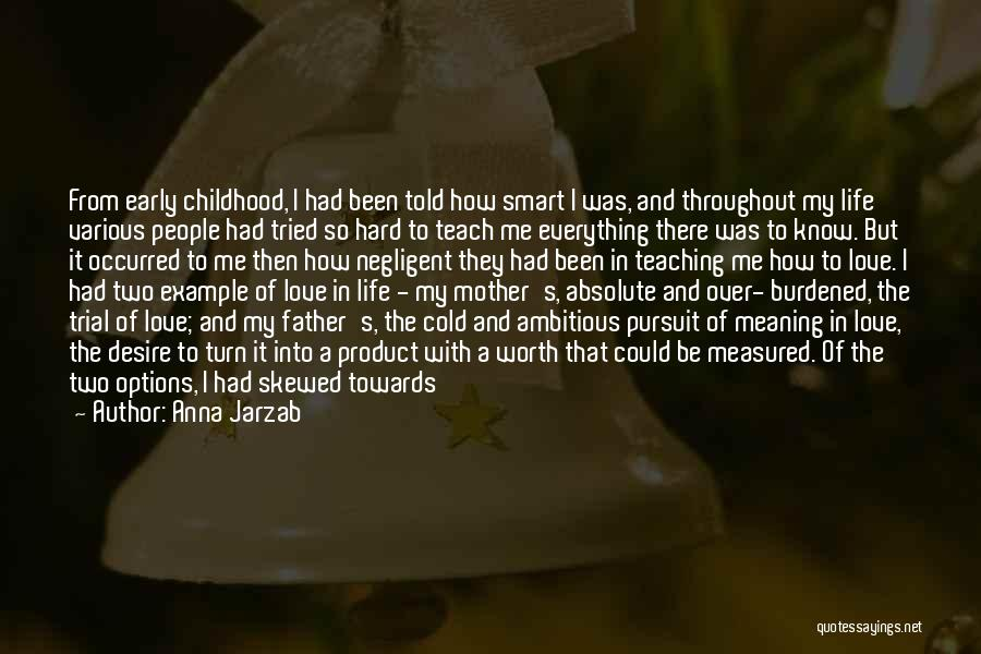Options In Love Quotes By Anna Jarzab