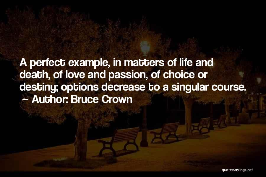 Options In Love Quotes By Bruce Crown
