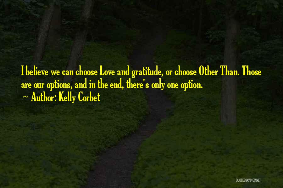 Options In Love Quotes By Kelly Corbet