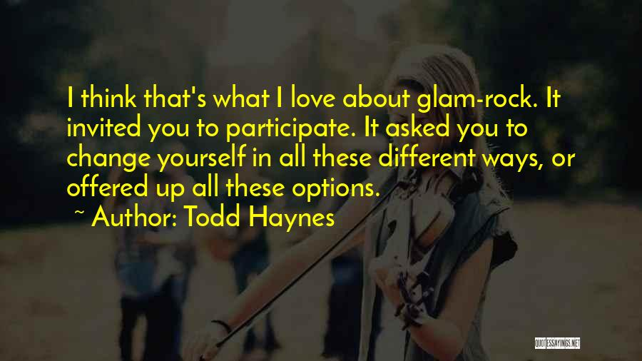 Options In Love Quotes By Todd Haynes