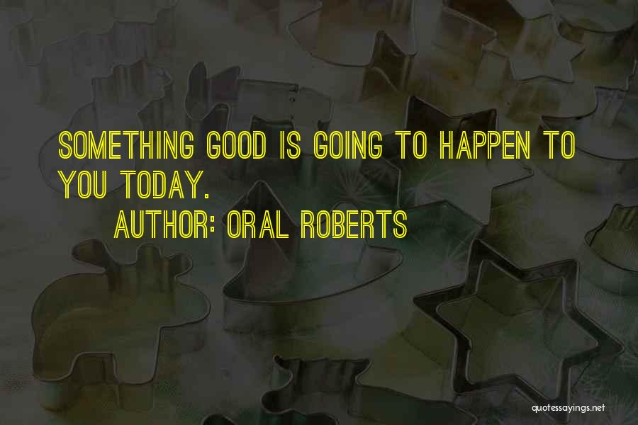 Oral Roberts Quotes 1713060
