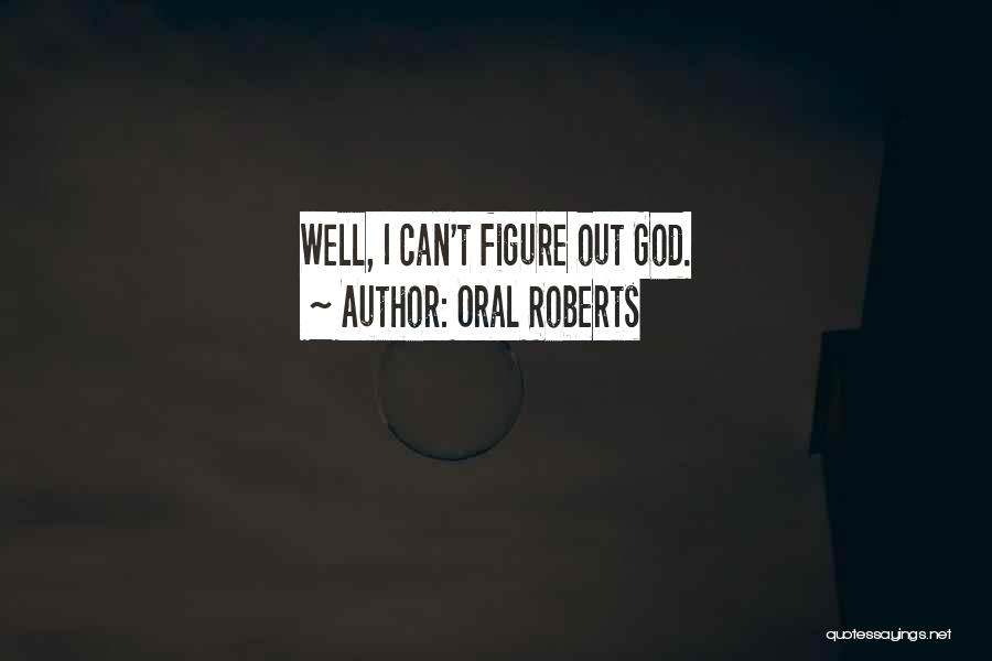Oral Roberts Quotes 2024867