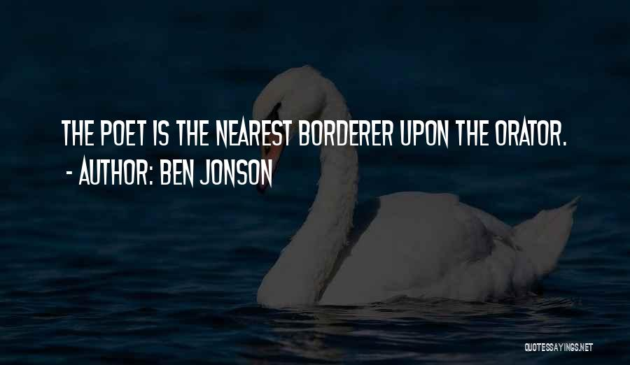 Orators Quotes By Ben Jonson