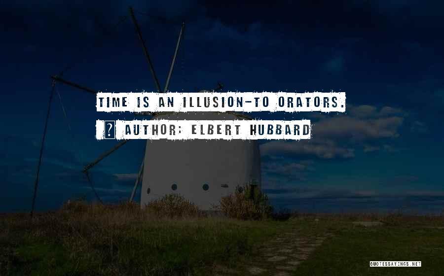 Orators Quotes By Elbert Hubbard