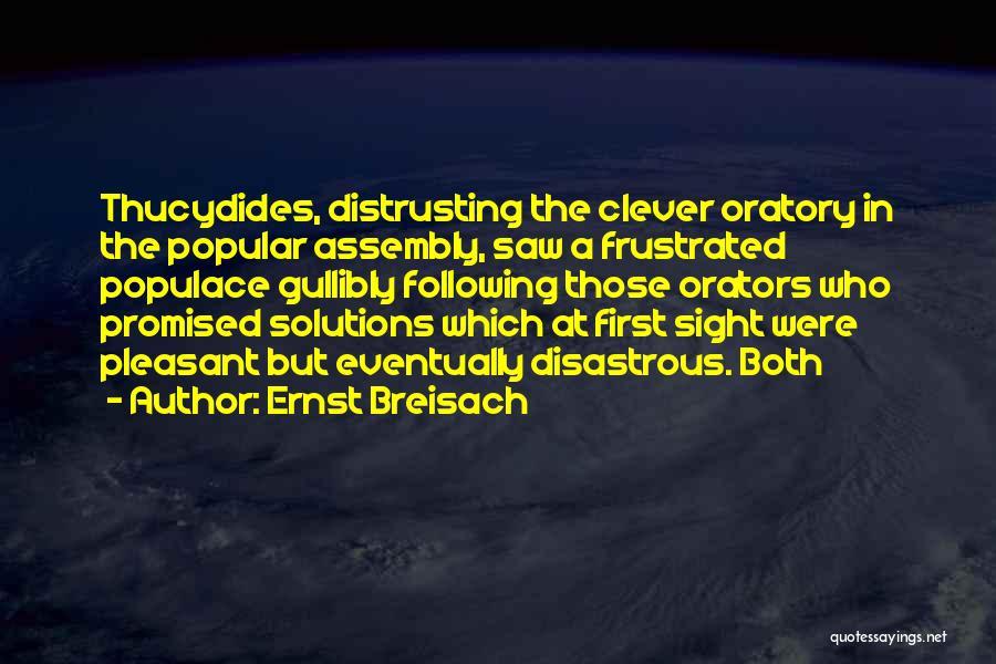 Orators Quotes By Ernst Breisach