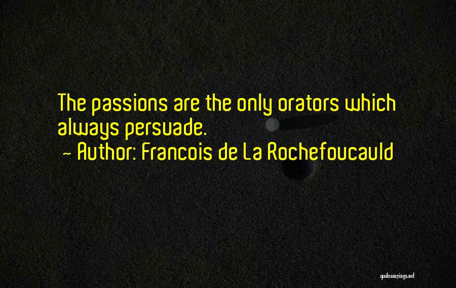 Orators Quotes By Francois De La Rochefoucauld
