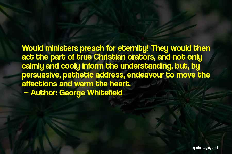 Orators Quotes By George Whitefield