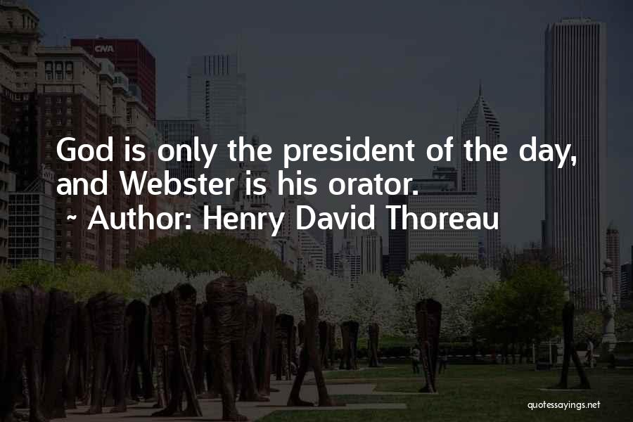 Orators Quotes By Henry David Thoreau