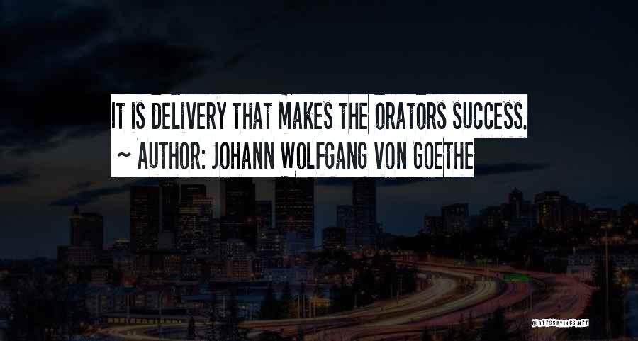 Orators Quotes By Johann Wolfgang Von Goethe