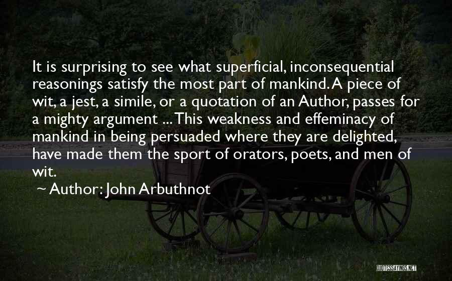 Orators Quotes By John Arbuthnot