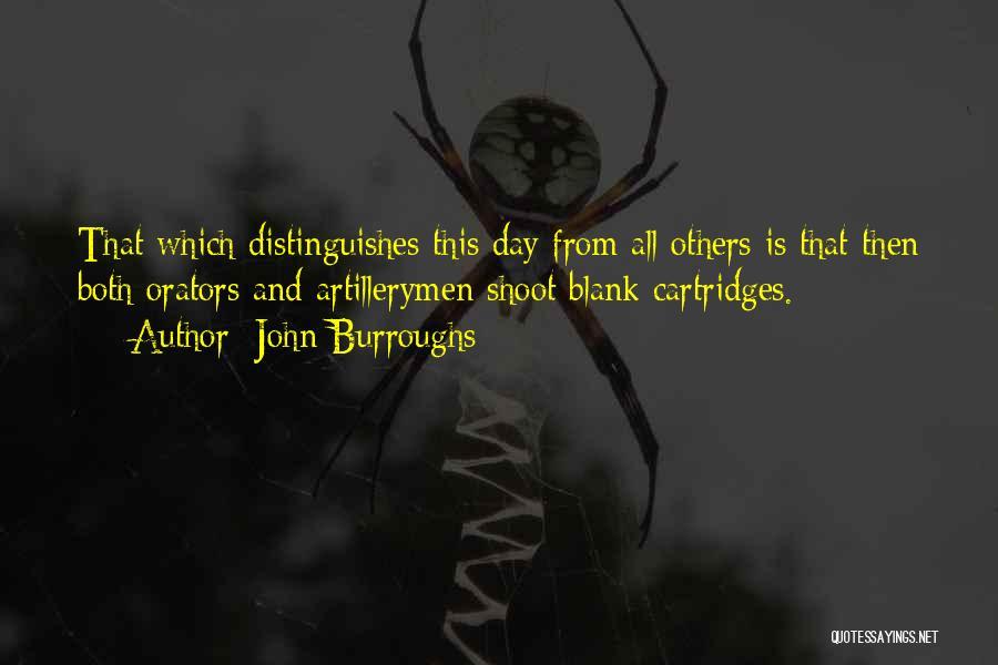 Orators Quotes By John Burroughs