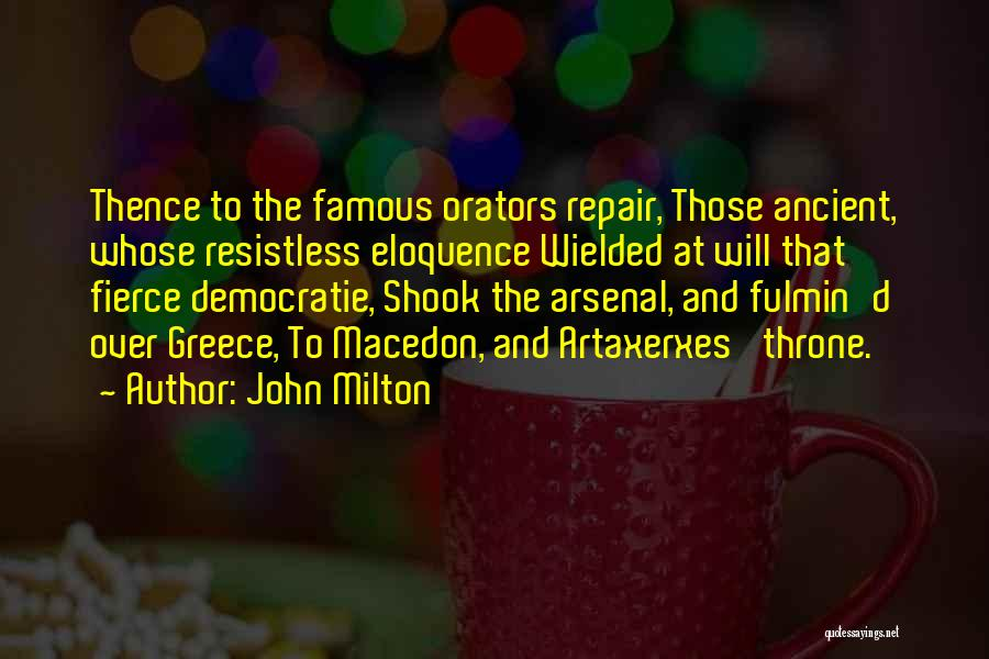 Orators Quotes By John Milton