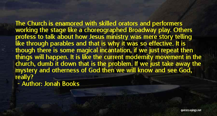 Orators Quotes By Jonah Books