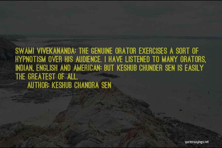 Orators Quotes By Keshub Chandra Sen