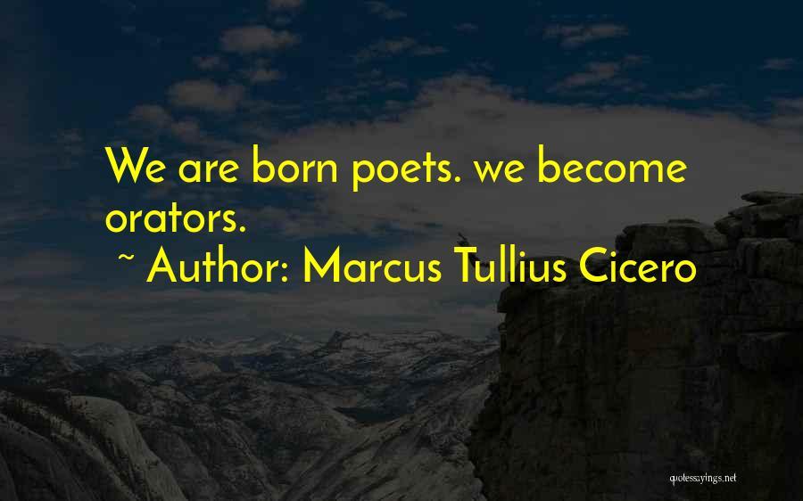 Orators Quotes By Marcus Tullius Cicero