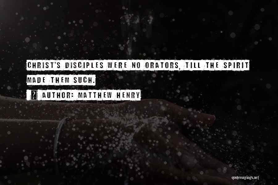 Orators Quotes By Matthew Henry
