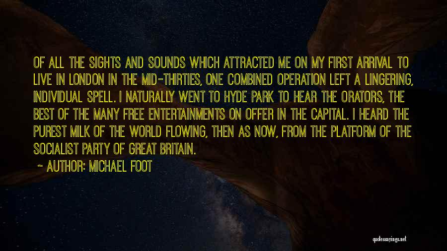 Orators Quotes By Michael Foot