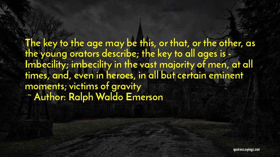Orators Quotes By Ralph Waldo Emerson