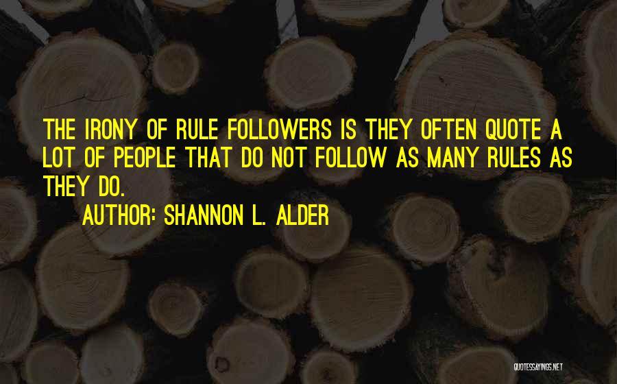 Orators Quotes By Shannon L. Alder