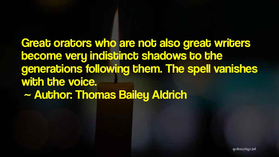 Orators Quotes By Thomas Bailey Aldrich