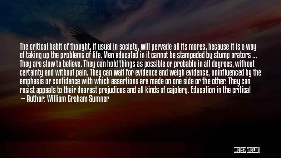 Orators Quotes By William Graham Sumner