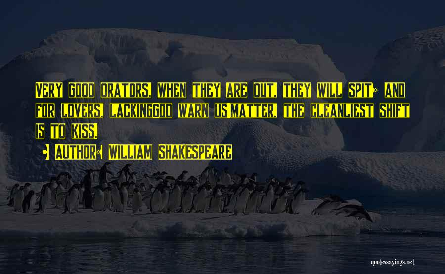 Orators Quotes By William Shakespeare