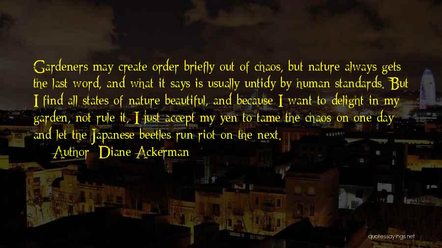 Order In Chaos Quotes By Diane Ackerman