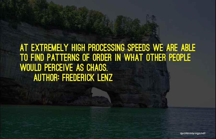 Order In Chaos Quotes By Frederick Lenz