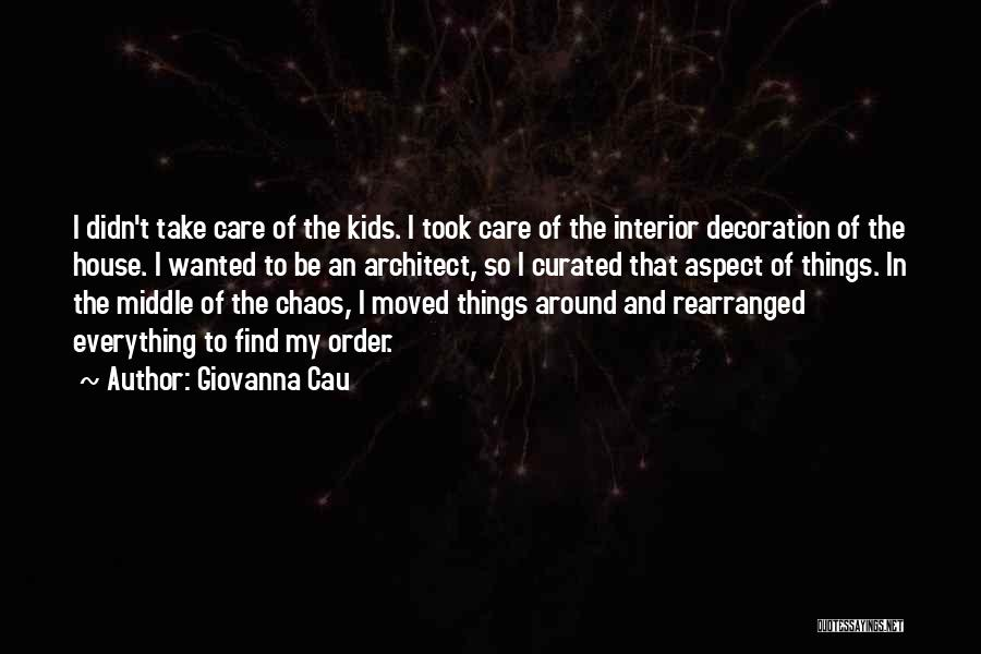 Order In Chaos Quotes By Giovanna Cau