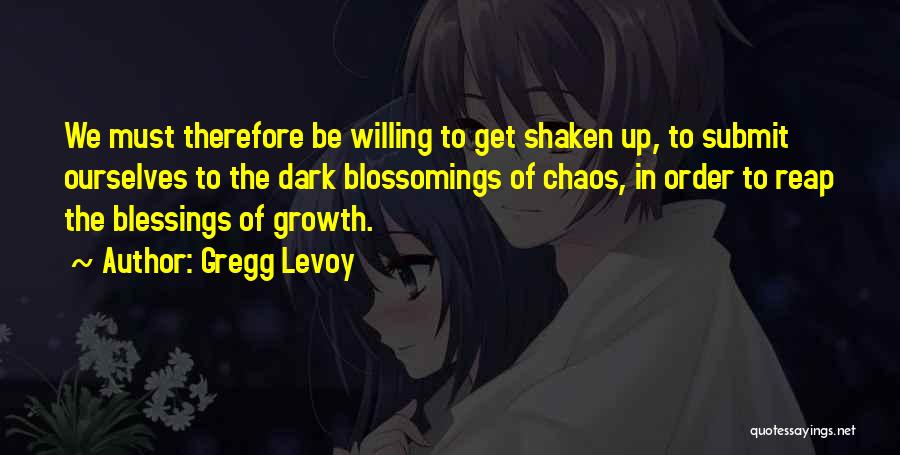 Order In Chaos Quotes By Gregg Levoy